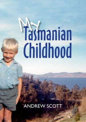My Tasmanian Childhood by Andrew Scott | Paperback
