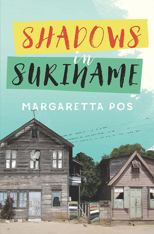 Shadows in Suriname by Margaretta Pos | Paperback