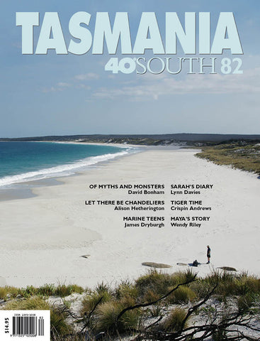 Tasmania 40°South Issue 82