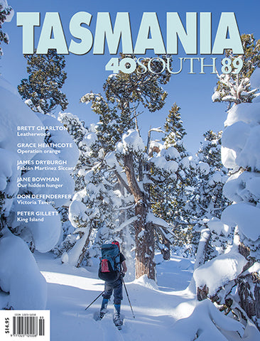 Tasmania 40°South Issue 89
