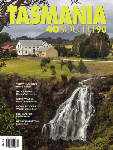 Tasmania 40°South Issue 90, Spring 2018