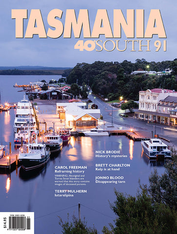 Tasmania 40°South Issue 91, Summer 2018-19