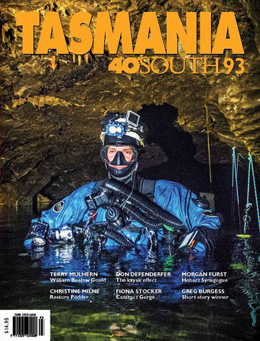 Tasmania 40°South Issue 93, Winter 2019