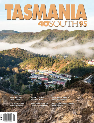 Tasmania 40°South Issue 95, Summer 2019/2020