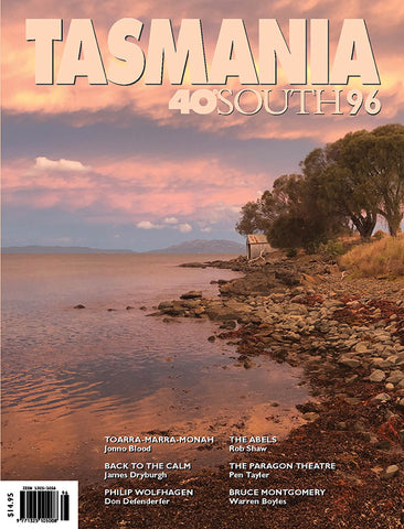 Tasmania 40°South Issue 96, Autumn 2020