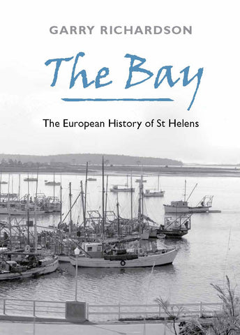 The Bay: The European History of St Helens by Garry Richardson | HB
