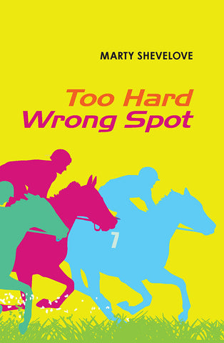 Too Hard Wrong Spot by Marty Shevelove | PB