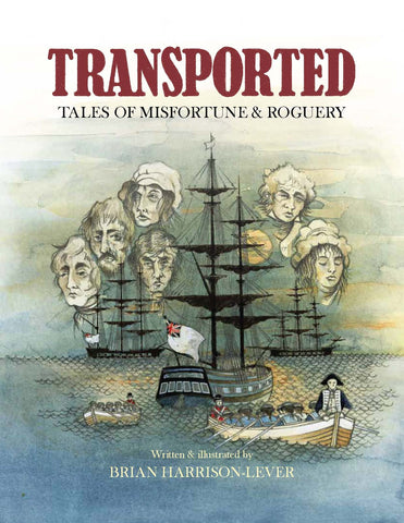 Transported: Tales of Misfortune & Roguery by Brian Harrison-Lever | HB & PB