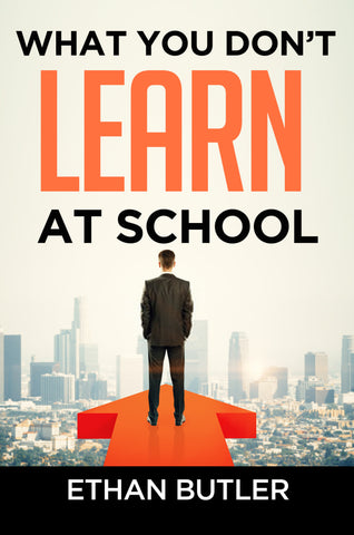 What you don't learn at school by Ethan Butler | PB