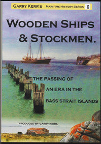 Wooden Ships & Stockmen | DVD produced by Garry Kerr