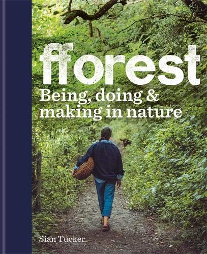 Fforest: Being Doing and Making Book by Sian Tucker