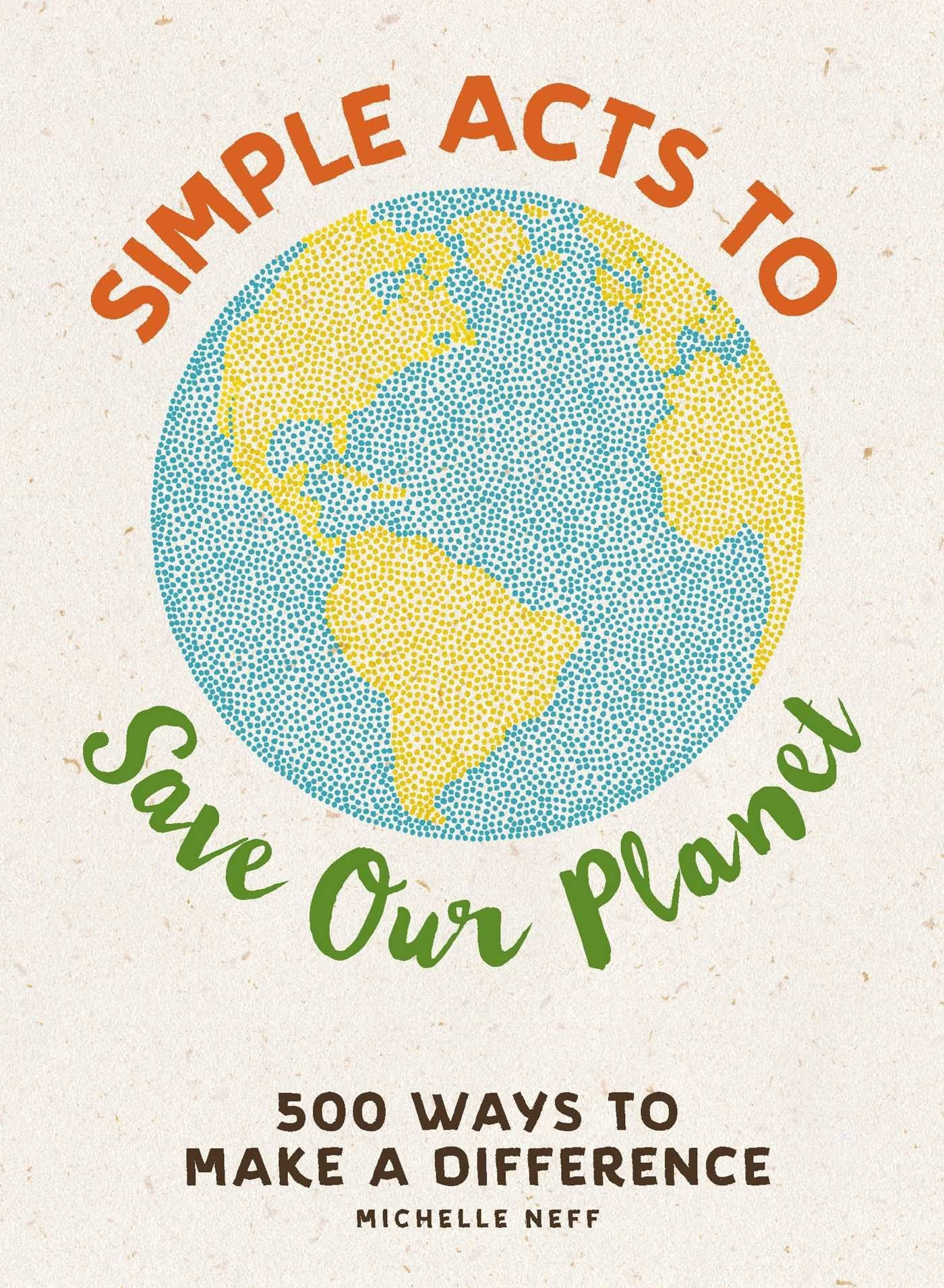 Bookspeed Simple Acts To Save Our Planet Book by Michelle Neff
