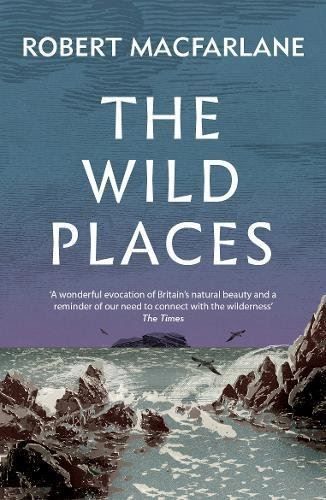 Bookspeed Wild Places (Granta) Book by Robert Macfarlane