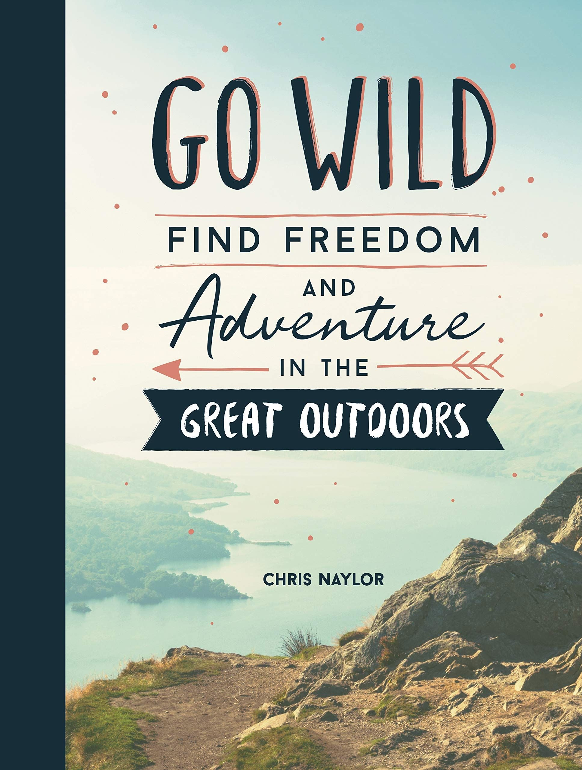 Bookspeed Go Wild (Summersdale) Book by Chris Naylor