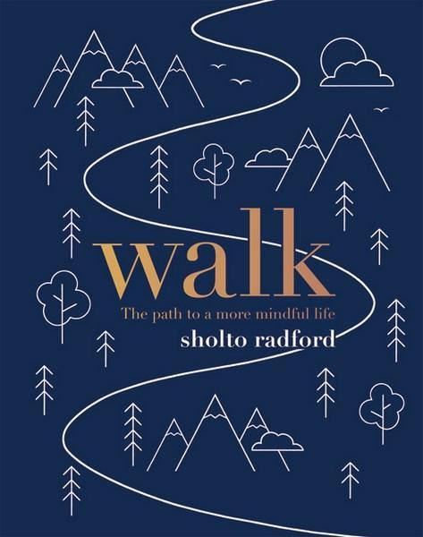Bookspeed Walk: The Path To A Slower Life Book by Sholto Radford