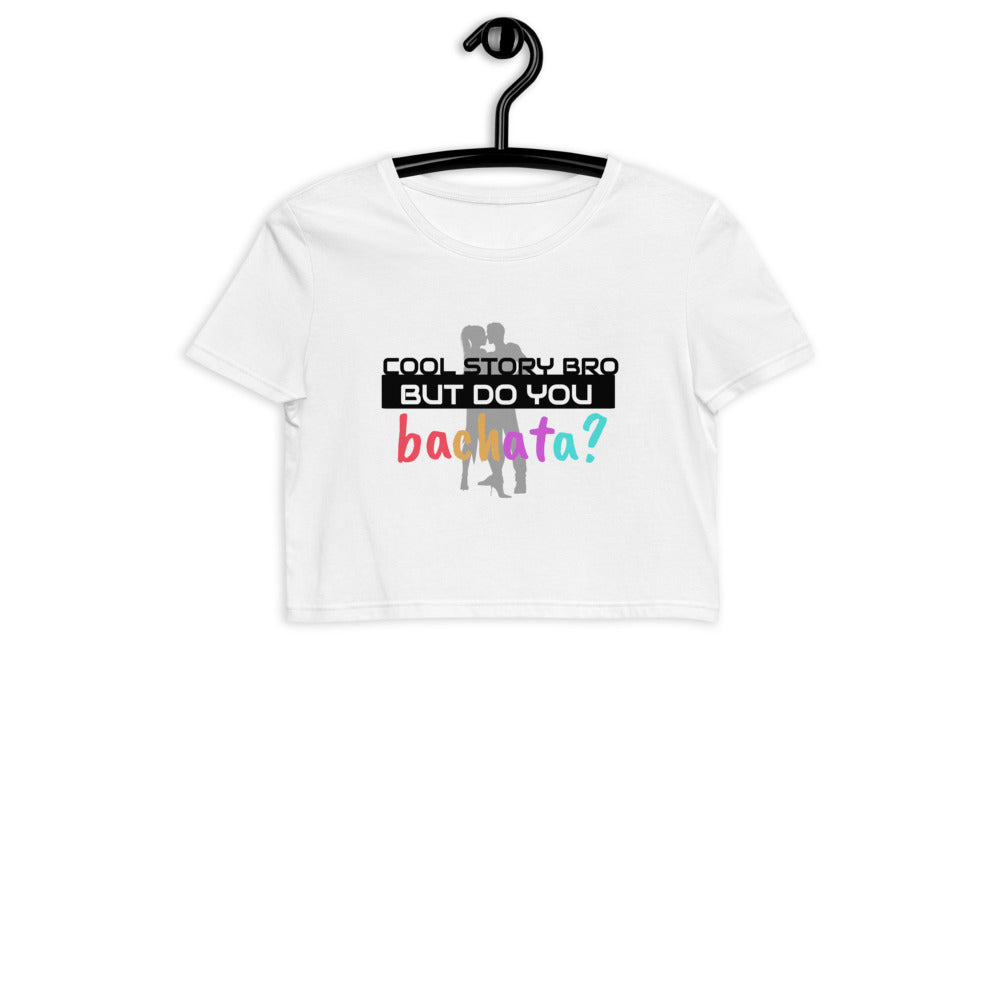 DO YOU BACHATA? / Organic Crop T-Shirt