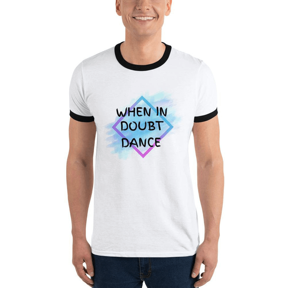 WHEN IN DOUBT DANCE / Ringer T-Shirt