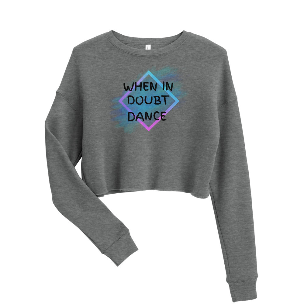 WHEN IN DOUBT DANCE / Crop Sweatshirt