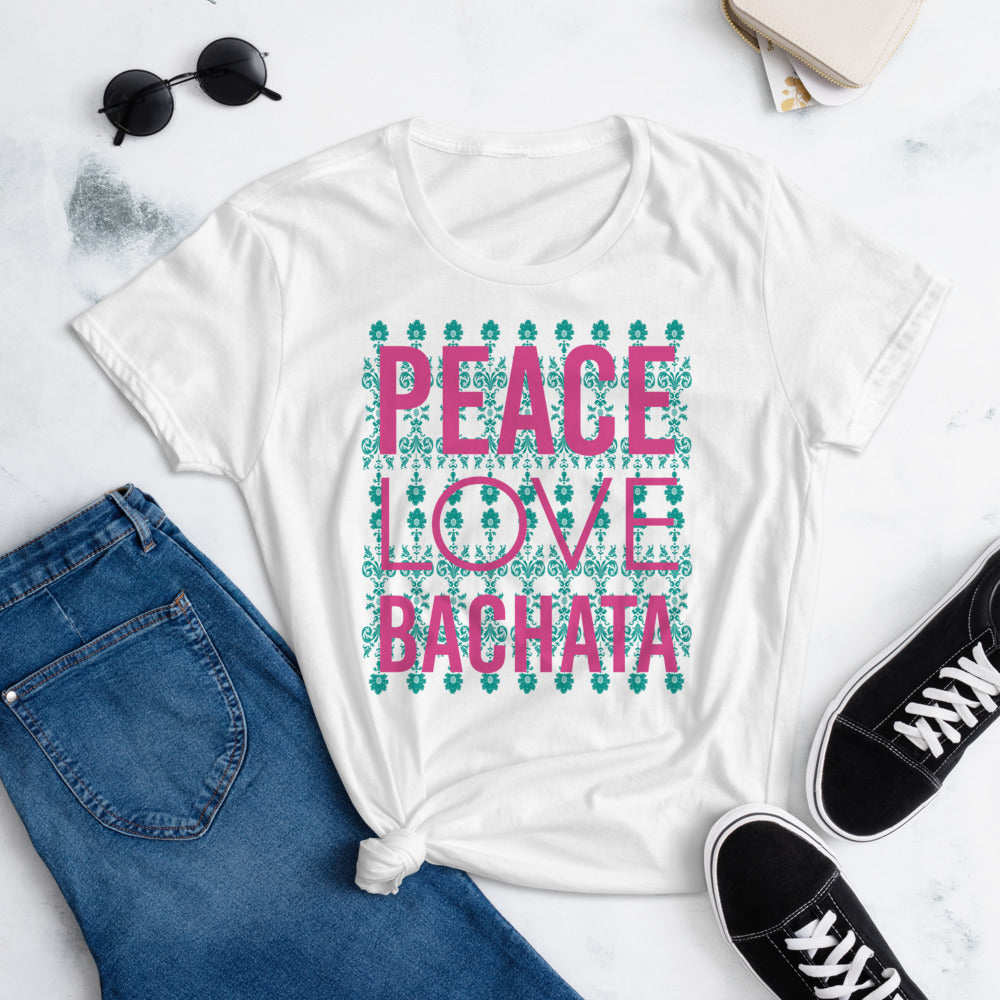 PEACE LOVE BACHATA / Fashion Fit T-Shirt