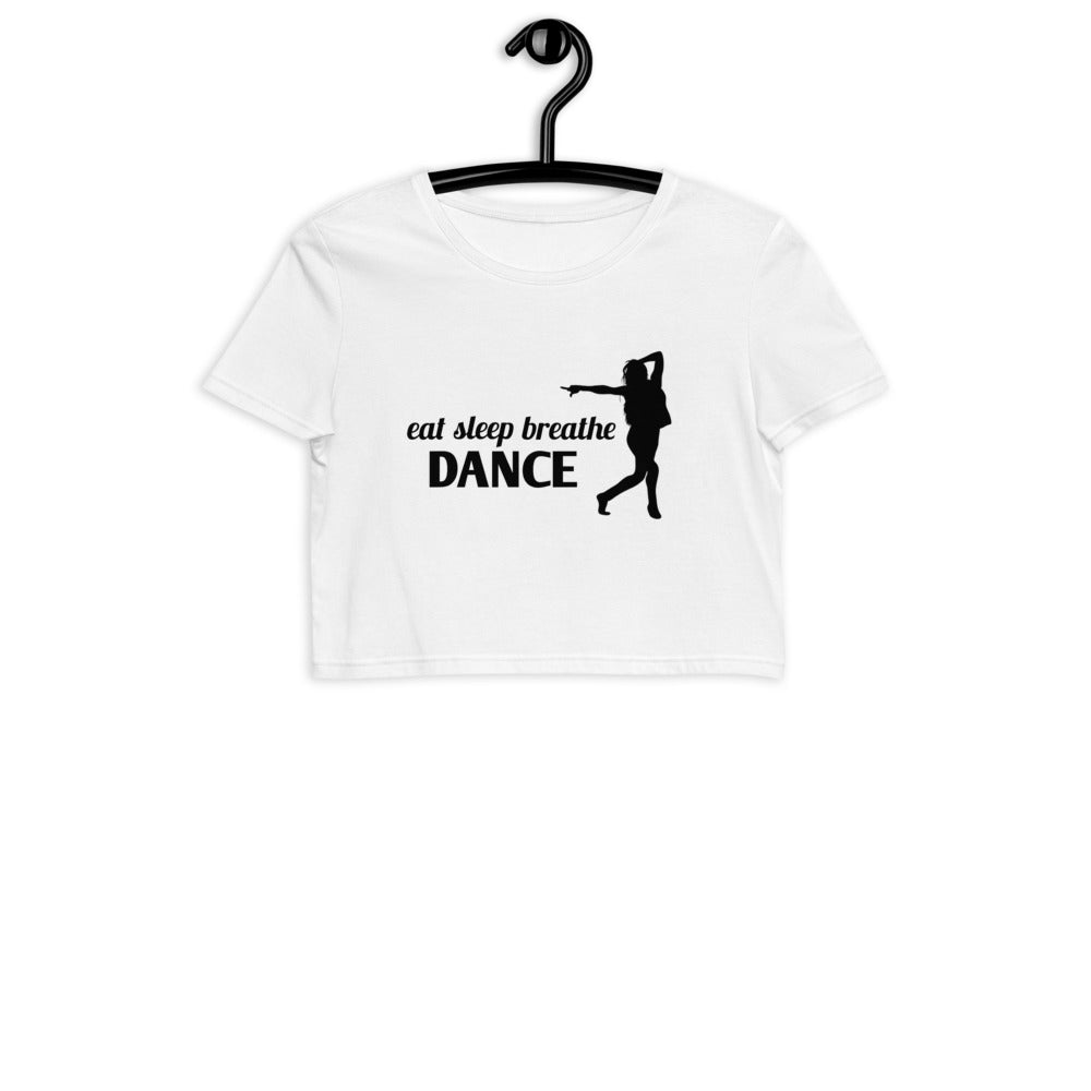 EAT SLEEP BREATHE DANCE / Organic Crop T-Shirt