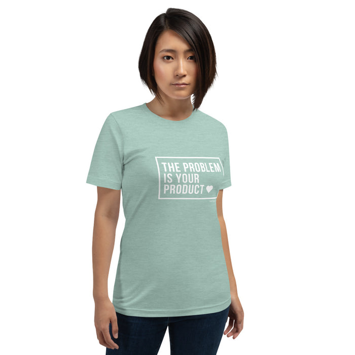 "T-shirt ""the problem is your product"" - Sales Legends bv"
