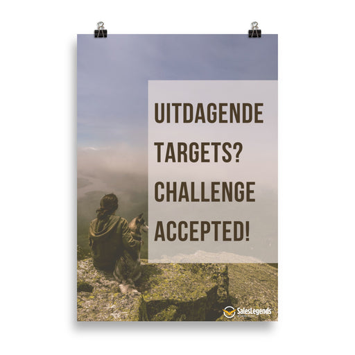 "Poster ""Uitdagende targets? Challenge accepted"" - Sales Legends bv"