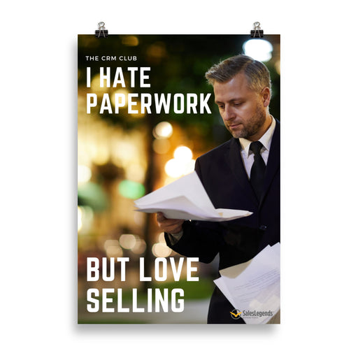 "Poster ""I hate paperwork, but love selling"" - Sales Legends bv"