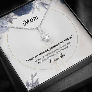Mom You Are Forever My Friend Gift - Desirefy