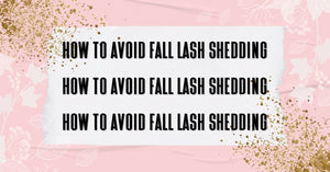 The dreaded Fall Lash shed
