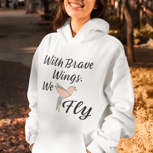 With Brave Wings Hoodie
