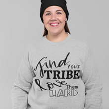 Load image into Gallery viewer, Find Your Tribe, Love Them Hard Sweatshirt