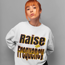 Load image into Gallery viewer, Raise The Frequency Sweatshirt
