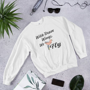 With Brave Wings Sweatshirt