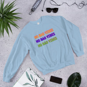 No Bad Vibes Sweatshirt