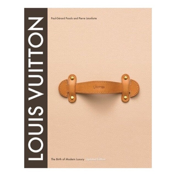 Louis Vuitton BOOK : The Birth of Modern Luxury Updated Edition