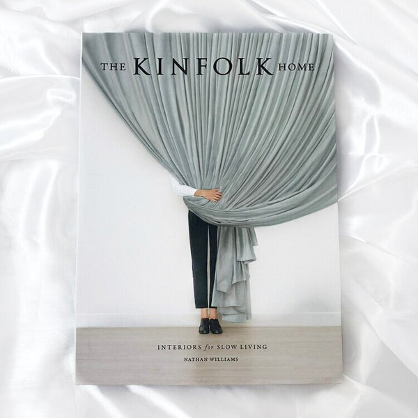 The Kinfolk Home : Interiors for Slow Living