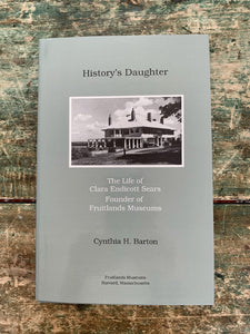 History's Daughter: The Life of Clara Endicott Sears