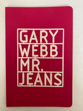 Load image into Gallery viewer, Gary Webb Mr. Jeans
