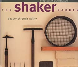 The Shaker Garden - Beauty through Utility by Stephanie Donaldson