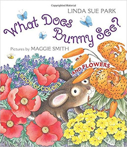 What Does Bunny See  by Sue Park and Maggie Smith