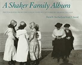 A Shaker Family Album - Images from the Collection of Canterbury Shaker Village
