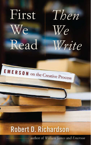 First We Read Then We Write: Emerson On The Creative Process