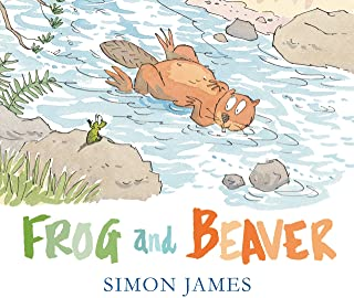 Frog and Beaver - by Simon James - Picture Book