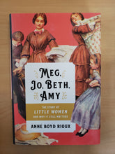 Load image into Gallery viewer, Meg, Jo, Beth, Amy: The Story of Little Women and Why It Still Matters
