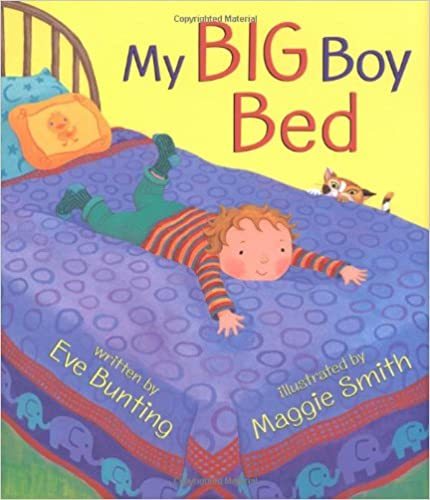 My Big Boy Bed by Eve Bunting & Maggie Smith
