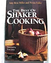 The Best of Shaker Cooking by Amy Bess Miller and  Persis Fuller - RARE BOOK