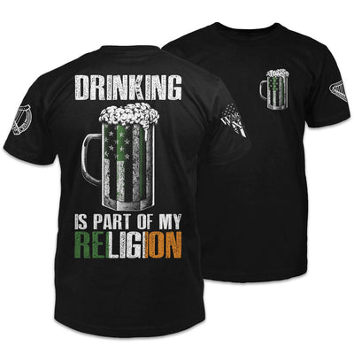 Drinking Is Part Of My Religion Shirt