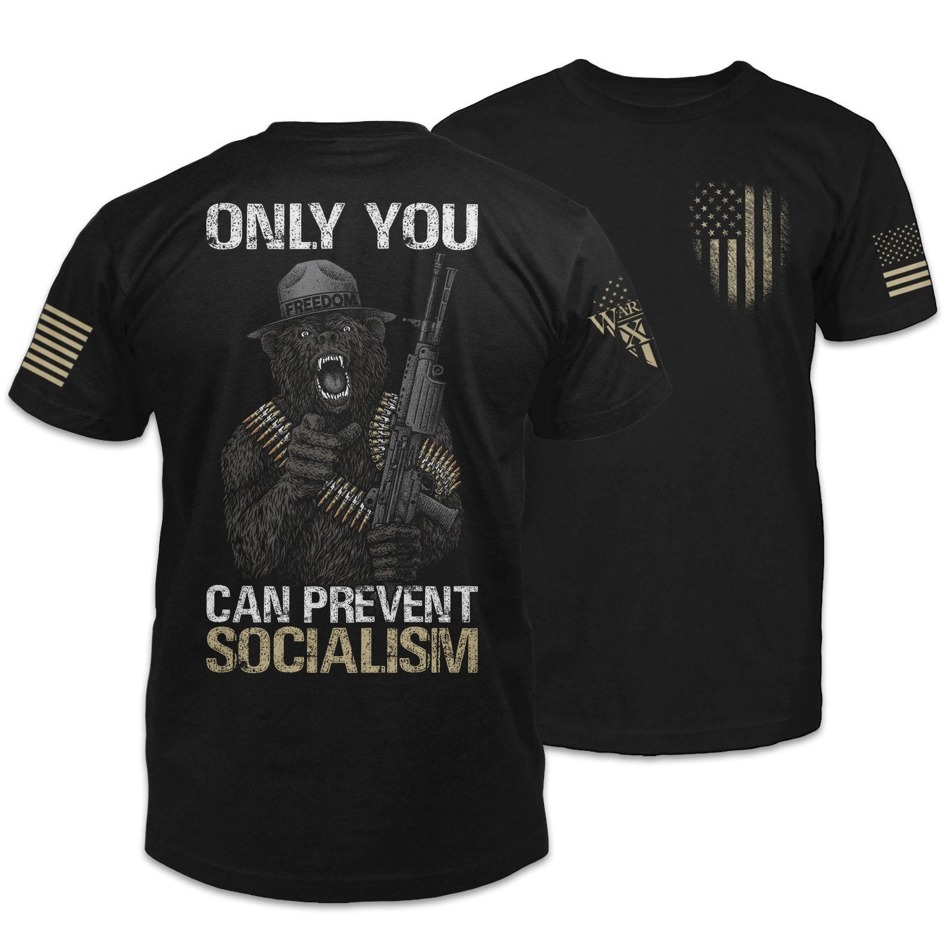 Only You Can Prevent Socialism Shirt