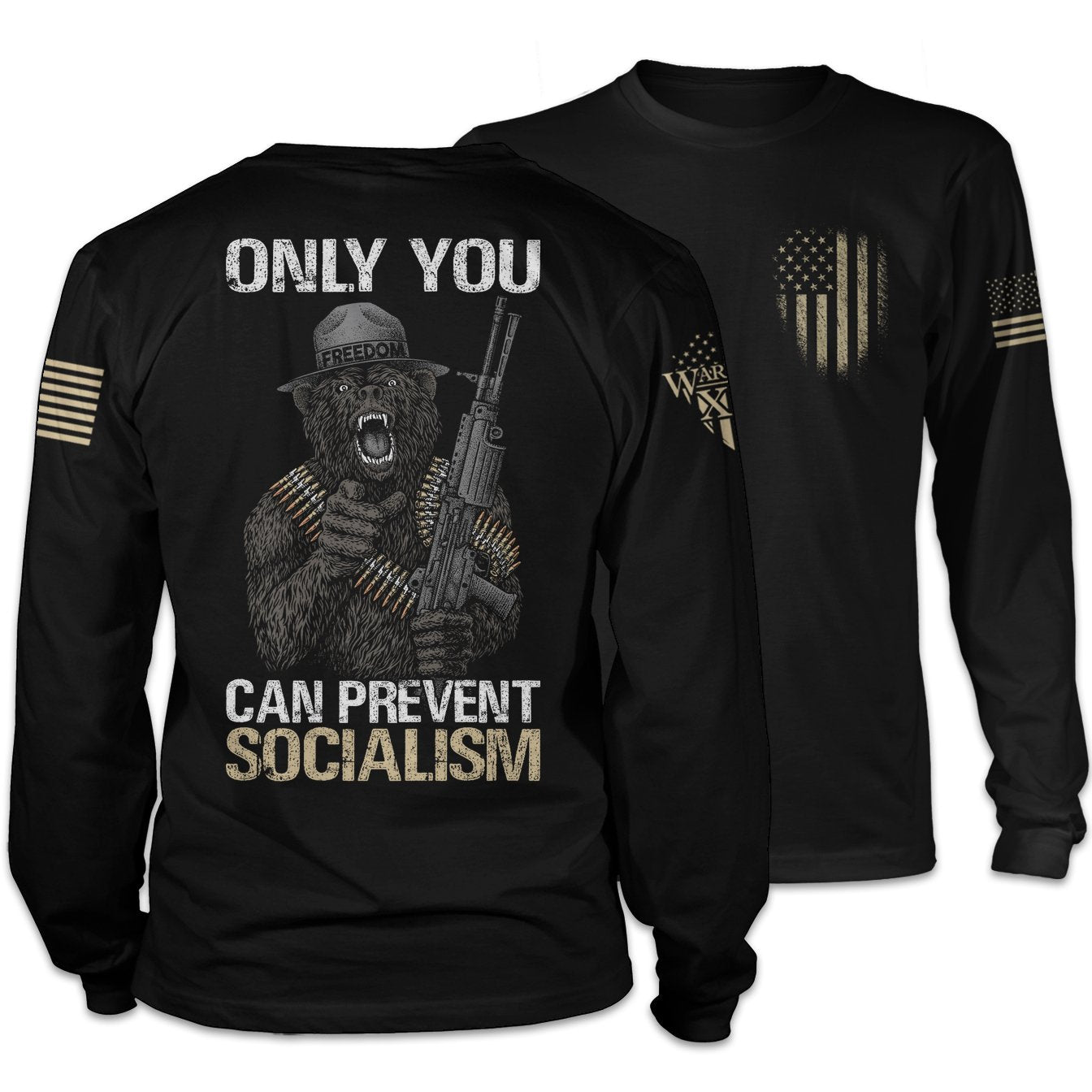 Only You Can Prevent Socialism Long Sleeve
