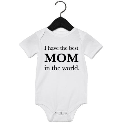 Romper | I have the best mom in the world | NIKKI-LAUREN.COM